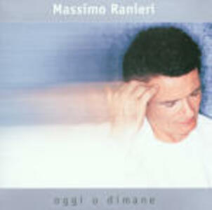 Oggi o dimane - CD Audio di Massimo Ranieri