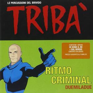 Ritmo ciminale - CD Audio di Triba