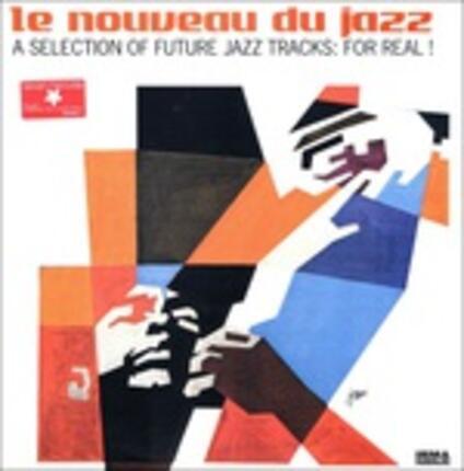 Le nouveau du jazz. A Selection of Future Jazz Tracks: for Real! - Vinile LP