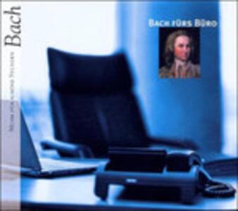 Bach Fuer's Buero - CD Audio di Johann Sebastian Bach
