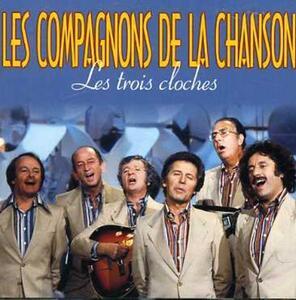 Les trois cloches - CD Audio di Compagnons de la Chanson