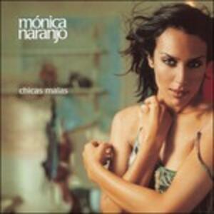 Chicas Malas - CD Audio di Monica Naranjo