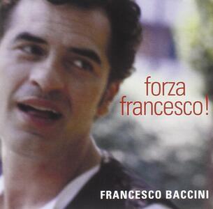Forza Francesco! - CD Audio di Francesco Baccini