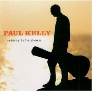 Nothing but a Dream - CD Audio di Kelly Paul