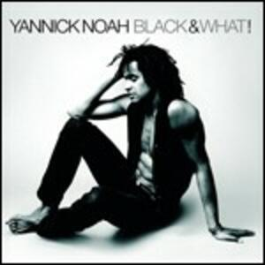 Black & What! - CD Audio di Yannick Noah