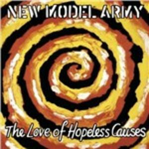 The Love of Hopeless Causes - CD Audio di New Model Army