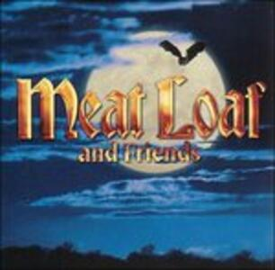 And Friends - CD Audio di Meat Loaf