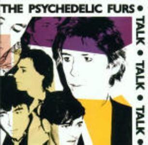Talk Talk Talk - CD Audio di Psychedelic Furs