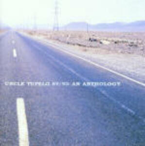 '89-'93 An Anthology - CD Audio di Uncle Tupelo