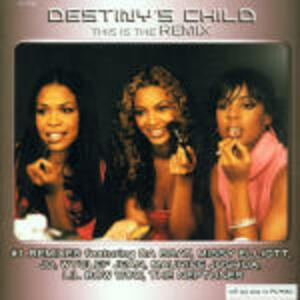 This is the Remix - CD Audio di Destiny's Child