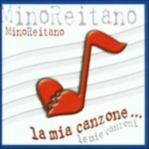 La Mia Canzone - CD Audio di Mino Reitano