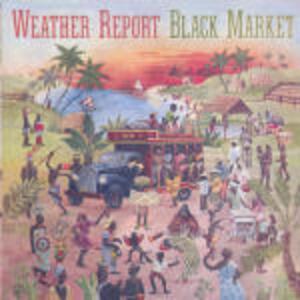 Black Market - CD Audio di Weather Report