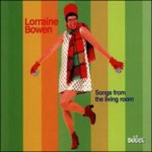 Song from the Living Room - Vinile LP di Lorrain Bowen