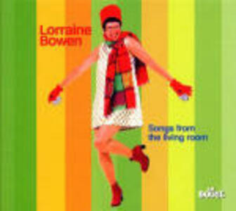 Song from the Living Room - CD Audio di Lorrain Bowen