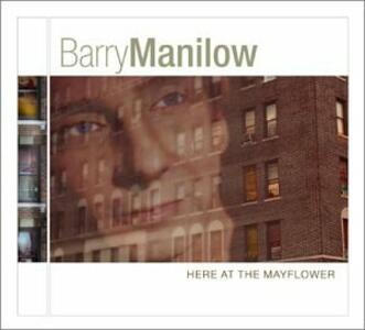 Here at the Mayflower - CD Audio di Barry Manilow