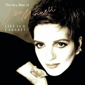 Life Is a Cabaret. The Very Best of - CD Audio di Liza Minnelli