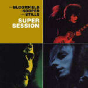Super Session - CD Audio di Al Kooper,Stephen Stills,Michael Bloomfield