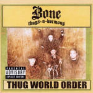 Thug World Order - CD Audio di Bone Thugs-N-Harmony
