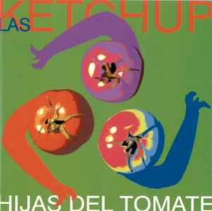 Hijas del Tomate - CD Audio di Las Ketchup
