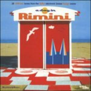 A Day in Rimini: 28 Chill Out Tunes From the Italian House'n'Bossa Scene - Vinile LP