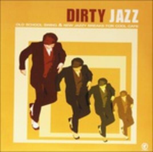 Dirty Jazz. Old School Swing & New Jazz Breaks for Cool Cats - Vinile LP