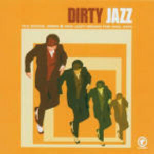 Dirty Jazz Old School Swing & New Jazzy Breaks - CD Audio