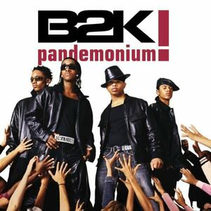 Pandemonium - CD Audio di B2K