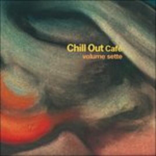 Chill Out Café vol.7 - Vinile LP