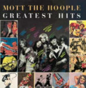 Greatest Hits - CD Audio di Mott the Hoople