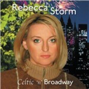 Celtic 'n' Broadway - CD Audio di Rebecca Storm