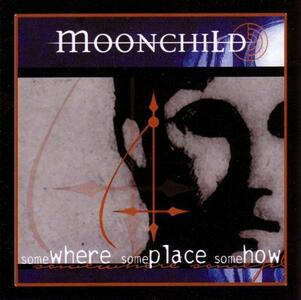 Somewhere Someplace Someh - CD Audio di Moonchild