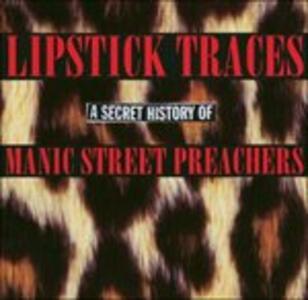 Lipstick Traces. A Secret History of Manic Street Preachers - CD Audio di Manic Street Preachers