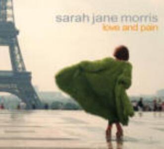 Love and Pain - CD Audio di Sarah Jane Morris