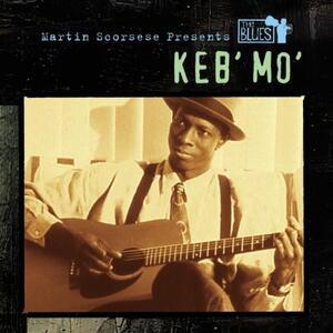 Martin Scorsese presents the Blues: Keb' Mo' - CD Audio di Keb' Mo'