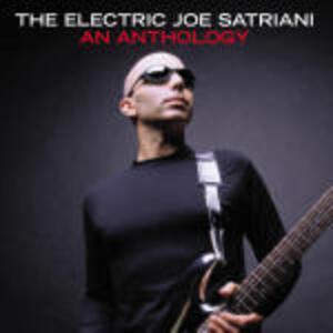 The Electric Joe Satriani: An Anthology - CD Audio di Joe Satriani