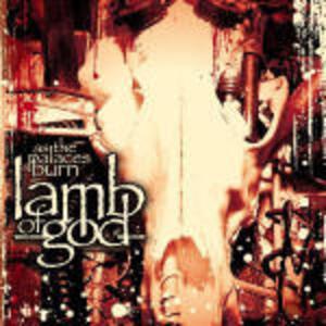 As the Palaces Burn - CD Audio di Lamb of God