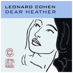 Dear Heather - CD Audio di Leonard Cohen