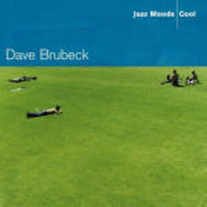 Jazz Moods: Cool - CD Audio di Dave Brubeck
