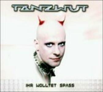 Ihr Wolltet Spass - CD Audio di Tanzwut