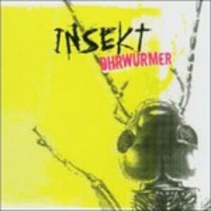Ohrwurmer - CD Audio di Insekt