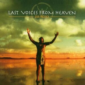 Siva Pacifica - CD Audio di Last Voices from Heaven