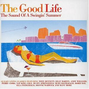 The Good Life. The Sound of a Swingin' Summer - CD Audio