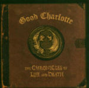 The Chronicles of Life and Death - CD Audio di Good Charlotte