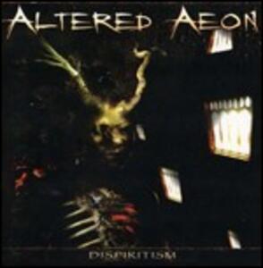 Dispiritism - CD Audio di Altered Aeon