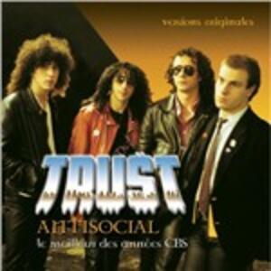 Antisocial. Le Meilleur des Années CBS - CD Audio di Trust