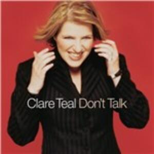 Don't Talk - CD Audio di Clare Teal