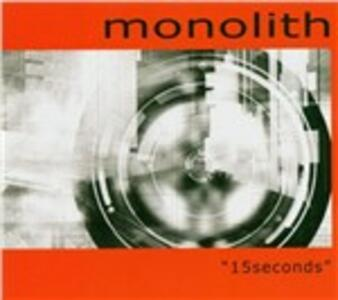 15 Seconds - CD Audio di Monolith