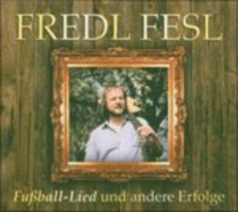 Fussball Lied Und.. - CD Audio di Fredl Fesl