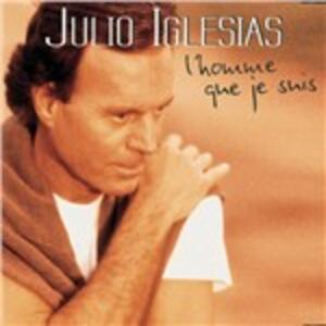 L'homme que je suis - CD Audio di Julio Iglesias