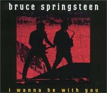 I Wanna Be with You - CD Audio di Bruce Springsteen